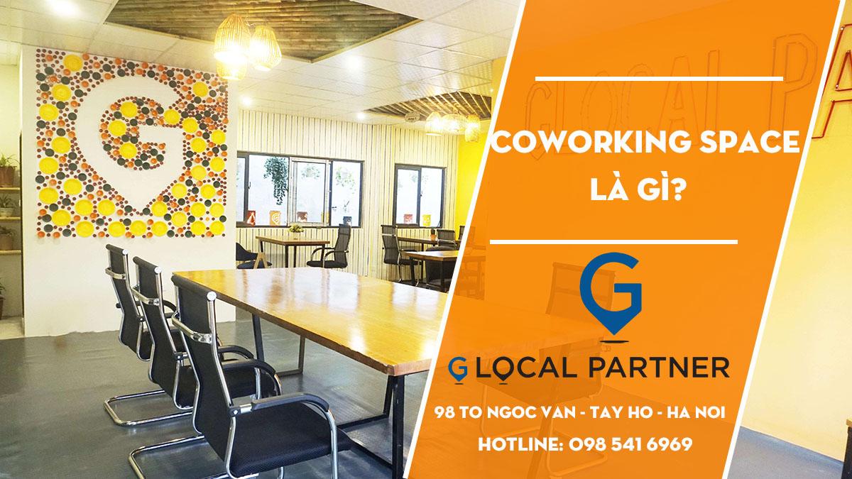 Coworking Space là gì? Glocal partner - Coworking Space Hà nội